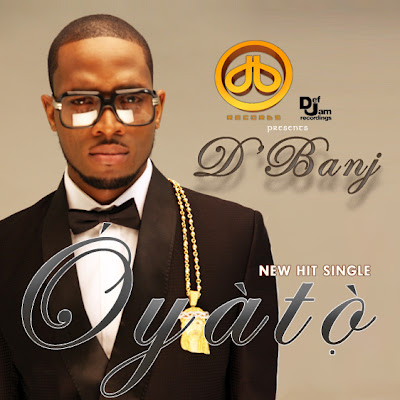 D'banj releases new single – Oyato