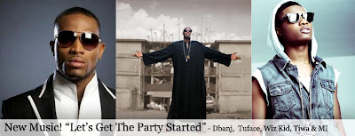 Video: Tiwa savage, M.I, Tuface, D'banj, Wizkid: Let's get the party started