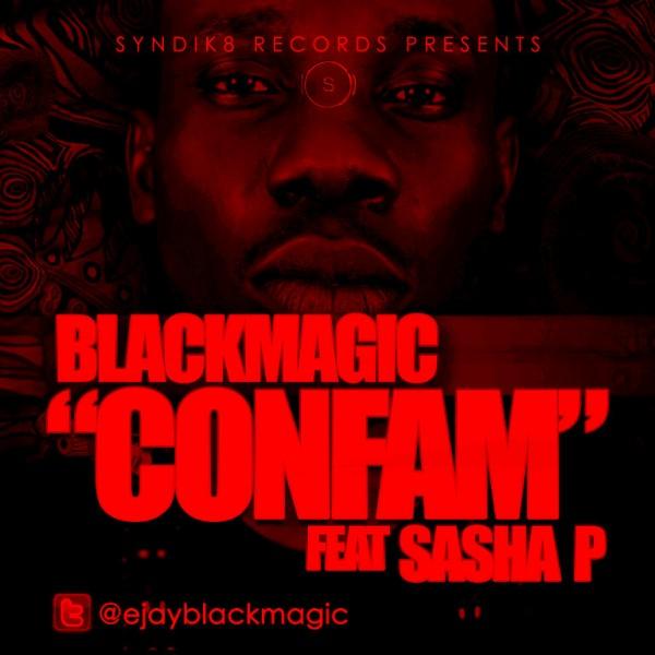 New Video: Blackmagic ft Sasha P – Confam
