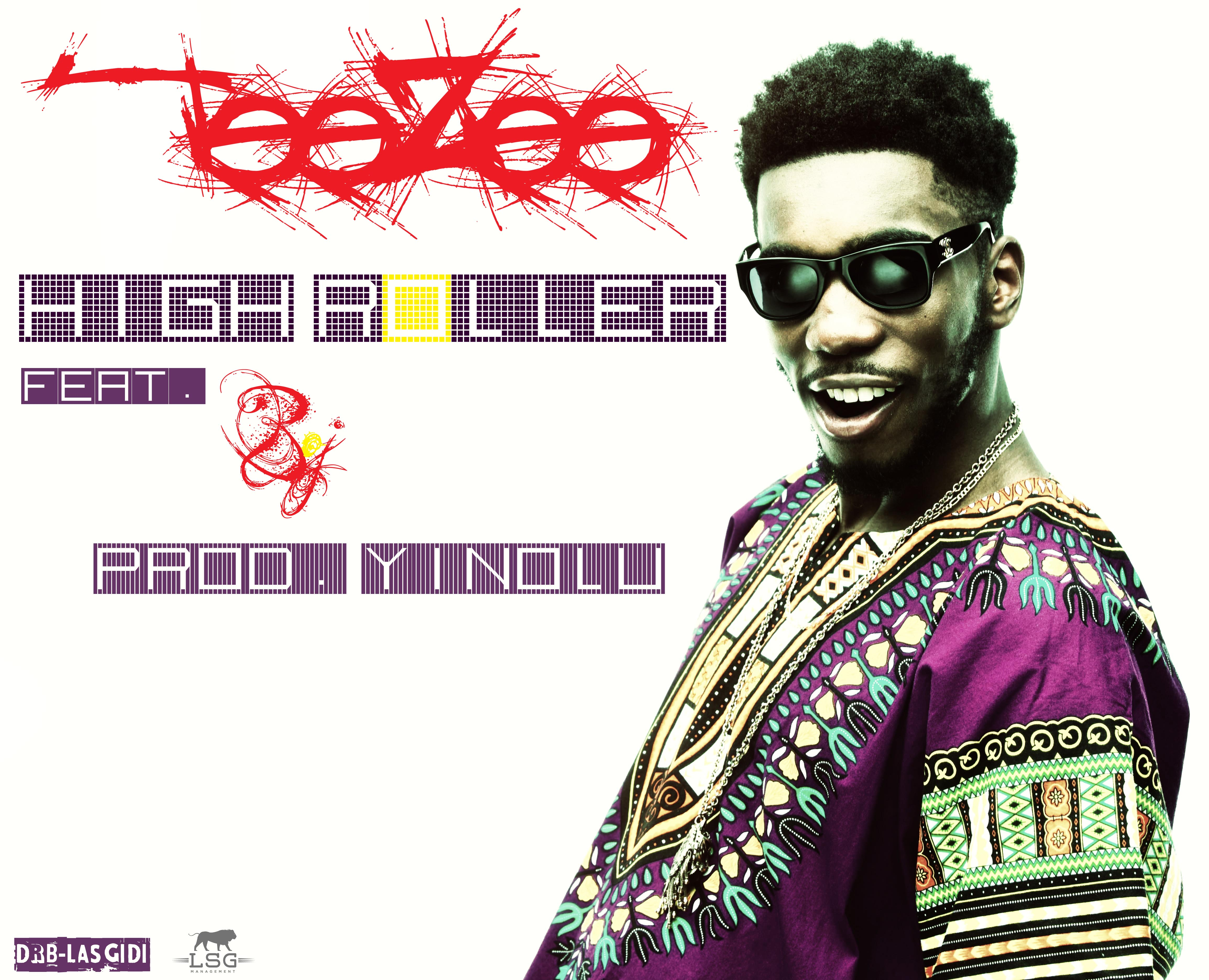 Teezee Drops New Single, High Roller Feat. Boj