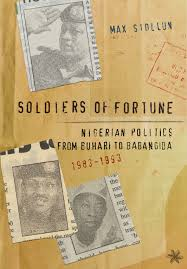 CHANNELS BOOK CLUB Reviews Max Siollun's 'Soldiers Of Fortune'