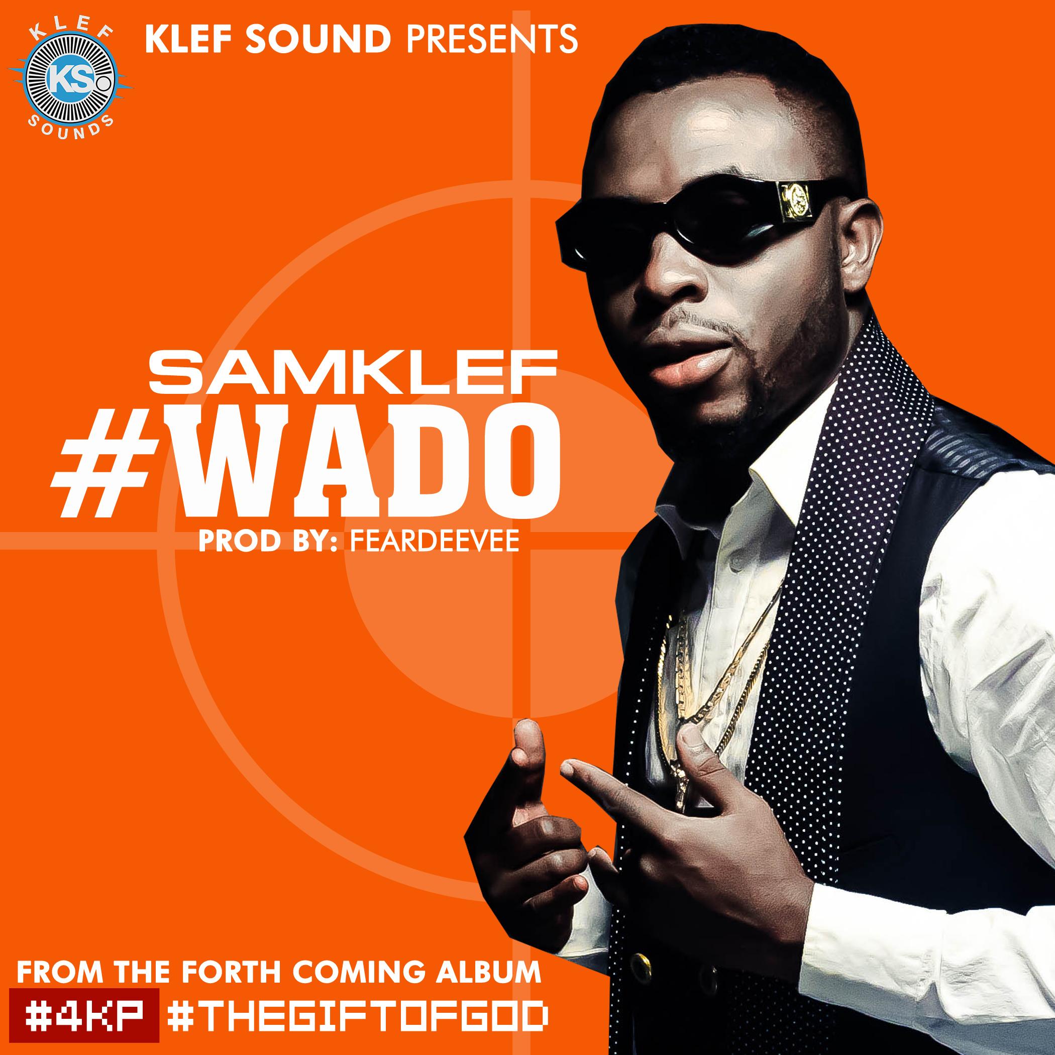 Samklef Drops Hot New Tune Titled Wado
