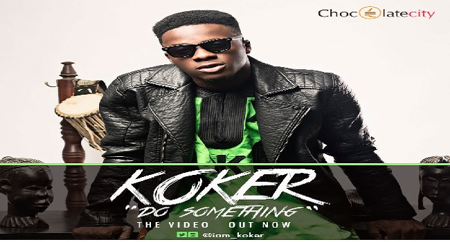 Koker Drops 'Do Something' Video