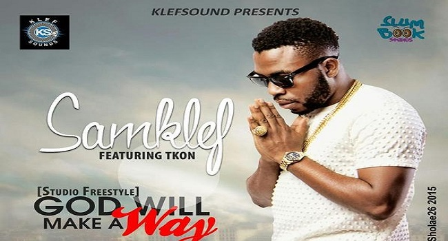 MUSIC PREMIERE: God WIll Make A Way – Samklef