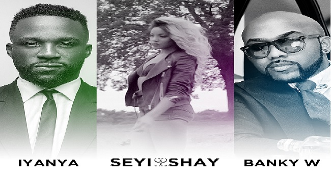 Seyi Shay, Banki W and Iyanya