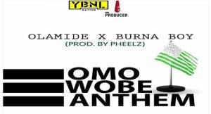 Olamide Releases 'Omo Wobe Anthem' Ft Burna Boy