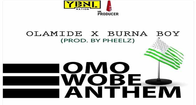 Olamide Releases 'Omo Wobe Anthem' Featuring Burna Boy