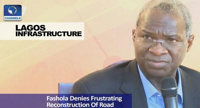 Fashola Denies Frustrating Reconstruction Of Road