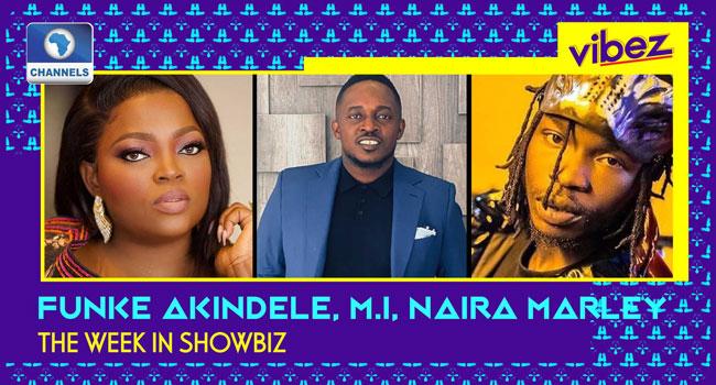 Funke Akindele, Naira Marley Busted, M.I And Vector On Same Song + More
