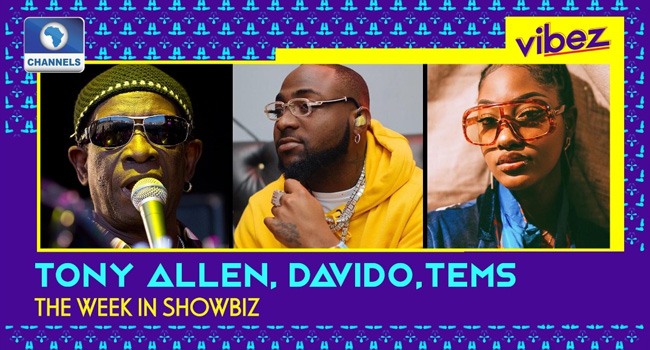 Vibez: Tony Allen's Exit, Davido And Tems' Magic, Daddy Showkey's Return + More