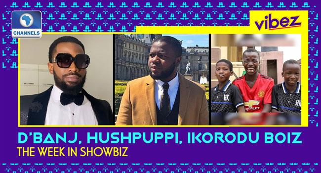 Vibez EP 27: Details Of Hushpuppi's Crimes Exposed! D'banj To Be Investigated, Ikorodu Boiz To The World + More