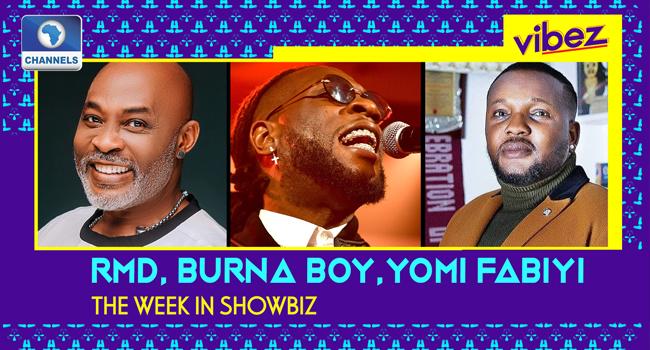 [Video] RMD Turns Up @ 60, Burna Marks 30, Yomi Fabiyi's Woes + More